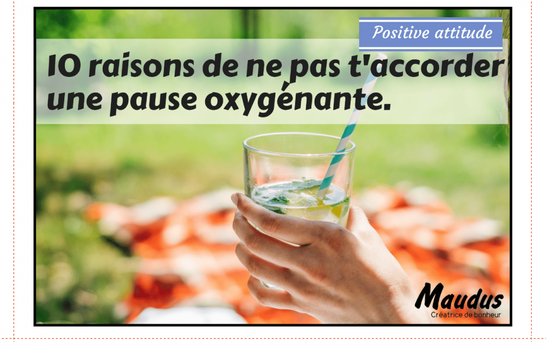titre article 10 raisons pas pause oxygenante-min