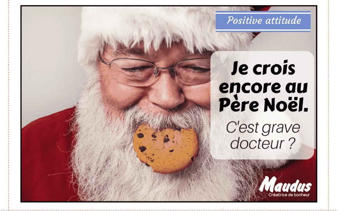 Je crois encore au Père Noël. C'est grave docteur ? 😏