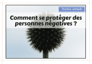 titre_article_proteger_personnes_negatives-min