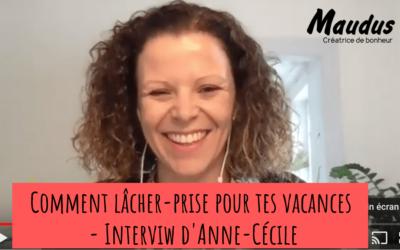 Comment lâcher prise pour les vacances – Interview d'Anne-Cécile
