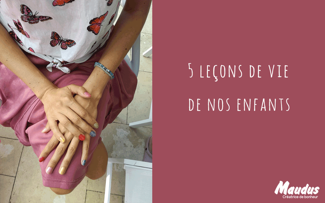 5 leçons de vie de nos enfants